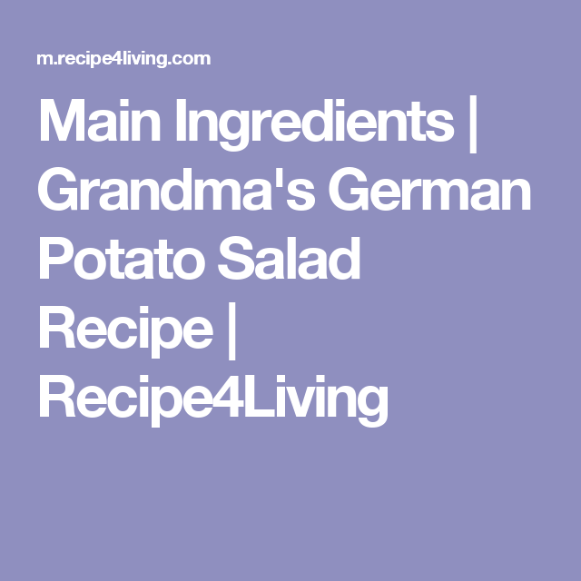 Main Ingredient Recipes: Grandma's German Potato Salad Recipe