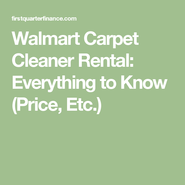 Walmart Carpet Cleaner Rental What To Know Rug Doctor Price