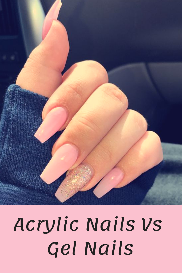 Acrylic Nails Vs Gel Nails Ultimate Decision Making Guide Acrylic Nails Nails Gel Nails