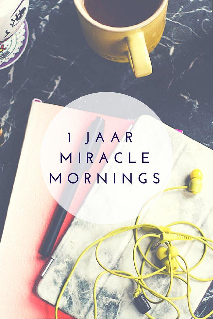1 jaar Miracle Mornings - hoe bevalt deze ochtendroutine mij, wat heeft het me gebracht en wat heeft het veranderd in mijn leven?