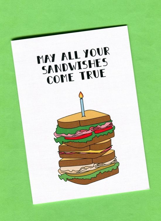 may all your sandwishes come true sandwich birthday card things by
