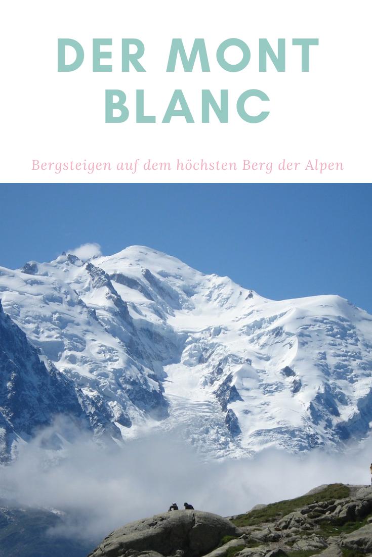 Der Hochste Berg Der Alpen Der Mont Blanc Mont Blanc Alpen Franzosische Alpen