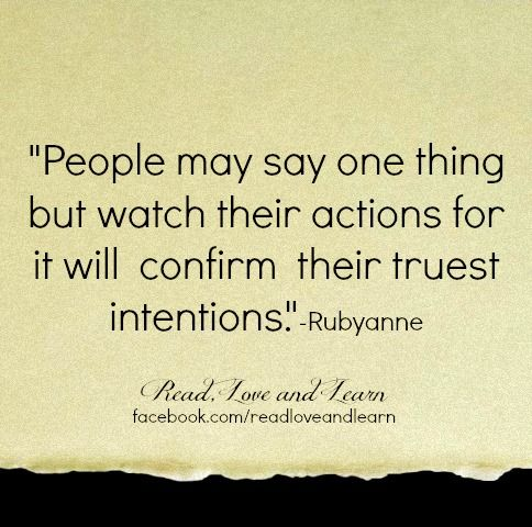 Watch Peoples Actions For It Will Confirm Think Quotes Love