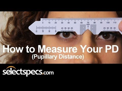 How To Measure Your Pd Pupillary Distance Updated With Selectspecs Com Youtube How To Measure Yourself Understanding Yourself Body Health