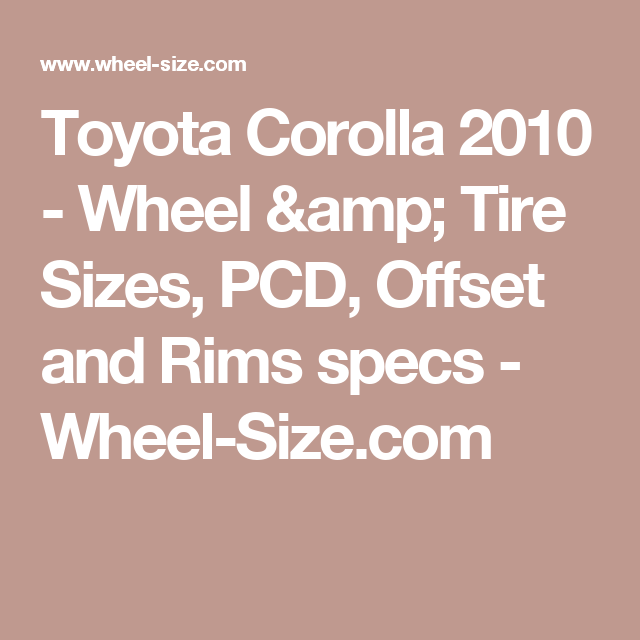 Toyota Corolla 2010   Wheel U0026 Tire Sizes, PCD, Offset And Rims Specs   Wheel  Size.com
