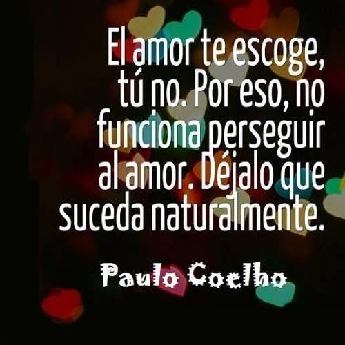 El Amor Te Escoje No Lo Fuerces No Lo Persigas Reflexiones De