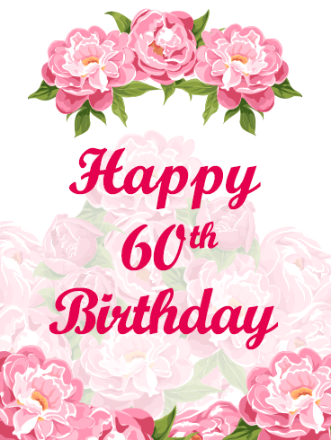 Happy 60th Birthday Flower Card This Takes Floral And Fabulous To Entirely New Levels We Dare You Look At Without