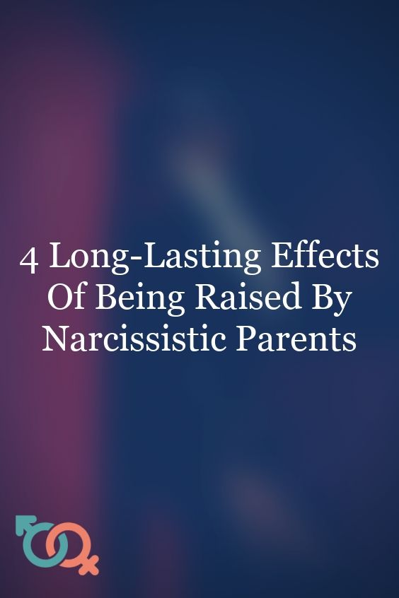 Photo of 4 Long-Lasting Effects of Being Raised By Narcissistic Parents