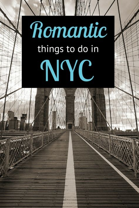 Don't Miss These Memorable Romantic Things To Do In NYC
