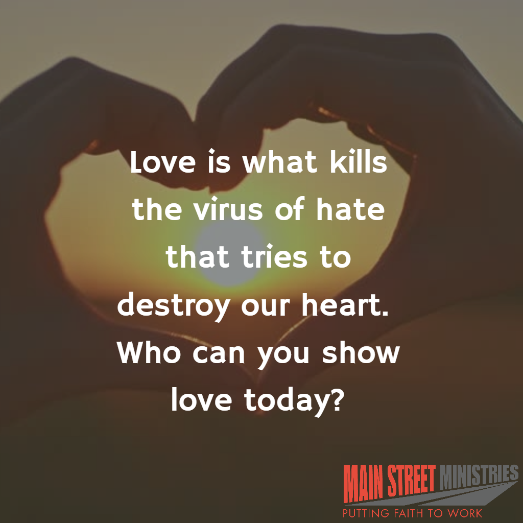Love is what kills the virus of hate that tries to destroy