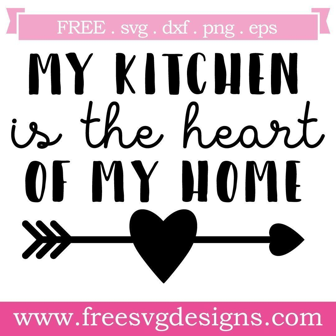 Download Free SVG files My Kitchen Is The Heart Of My Home at www ...