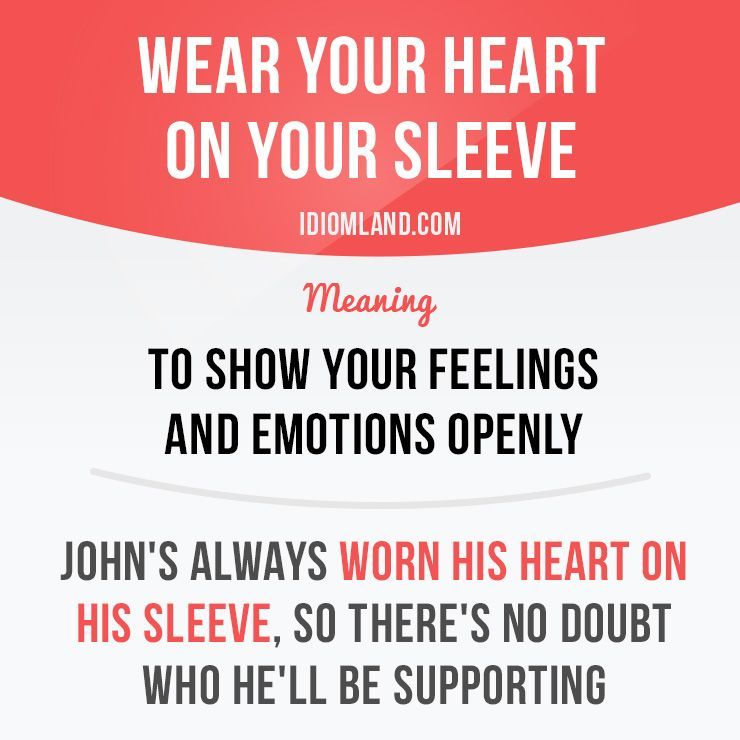 English Idiom With Its Meaning And An Example Wear Your Heart On