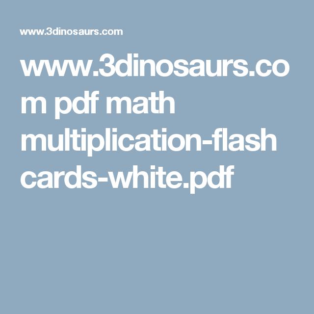 www.3dinosaurs.com pdf math multiplication-flashcards-white.pdf