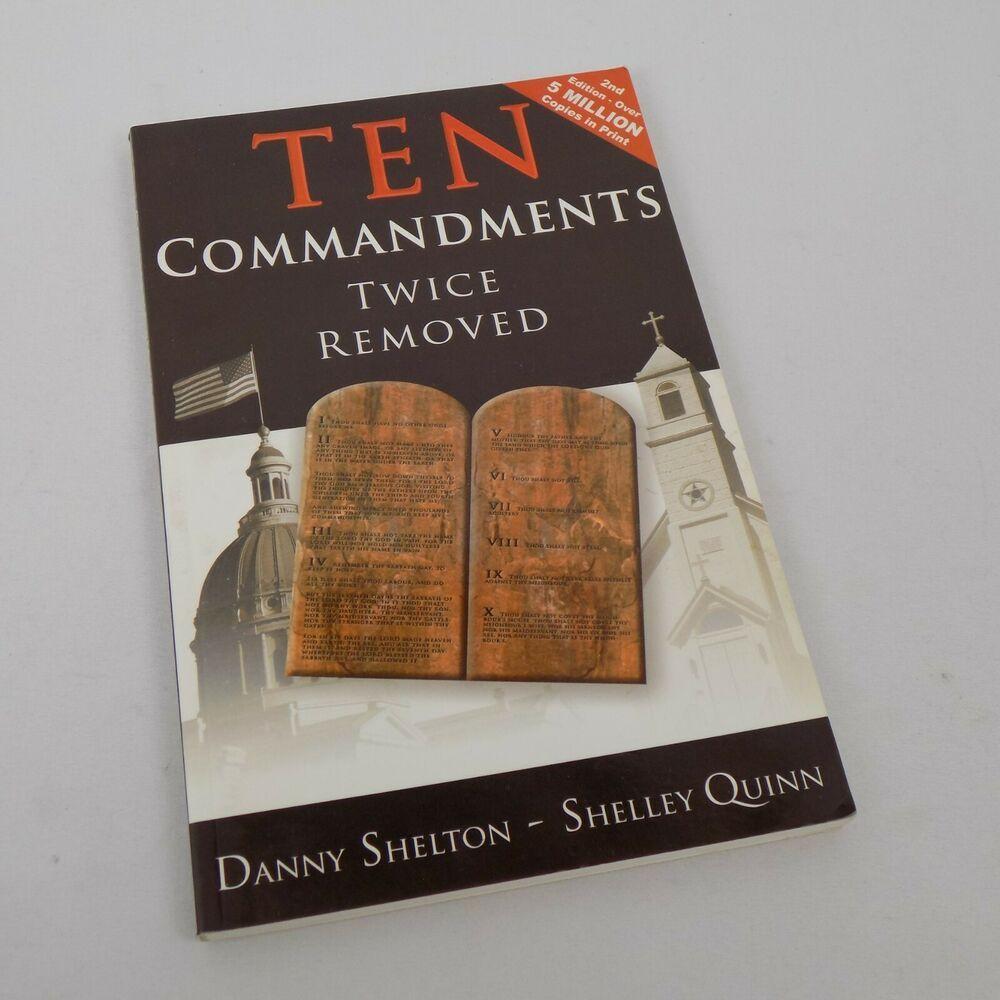 Ten Commandments Twice Removed Danny Shelton Shelley Quinn 2007 Paperback Bible How To Remove Ten Commandments Good Books