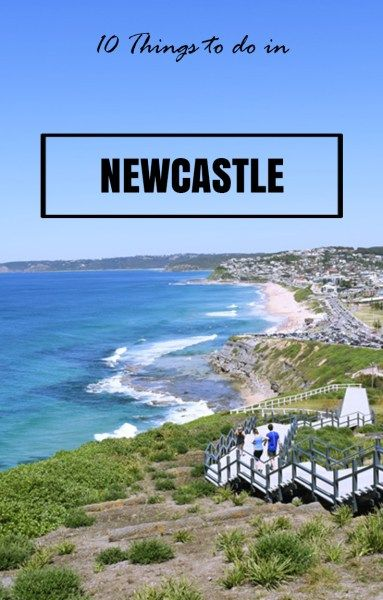 10 Essential Things To Do In Newcastle Australia
