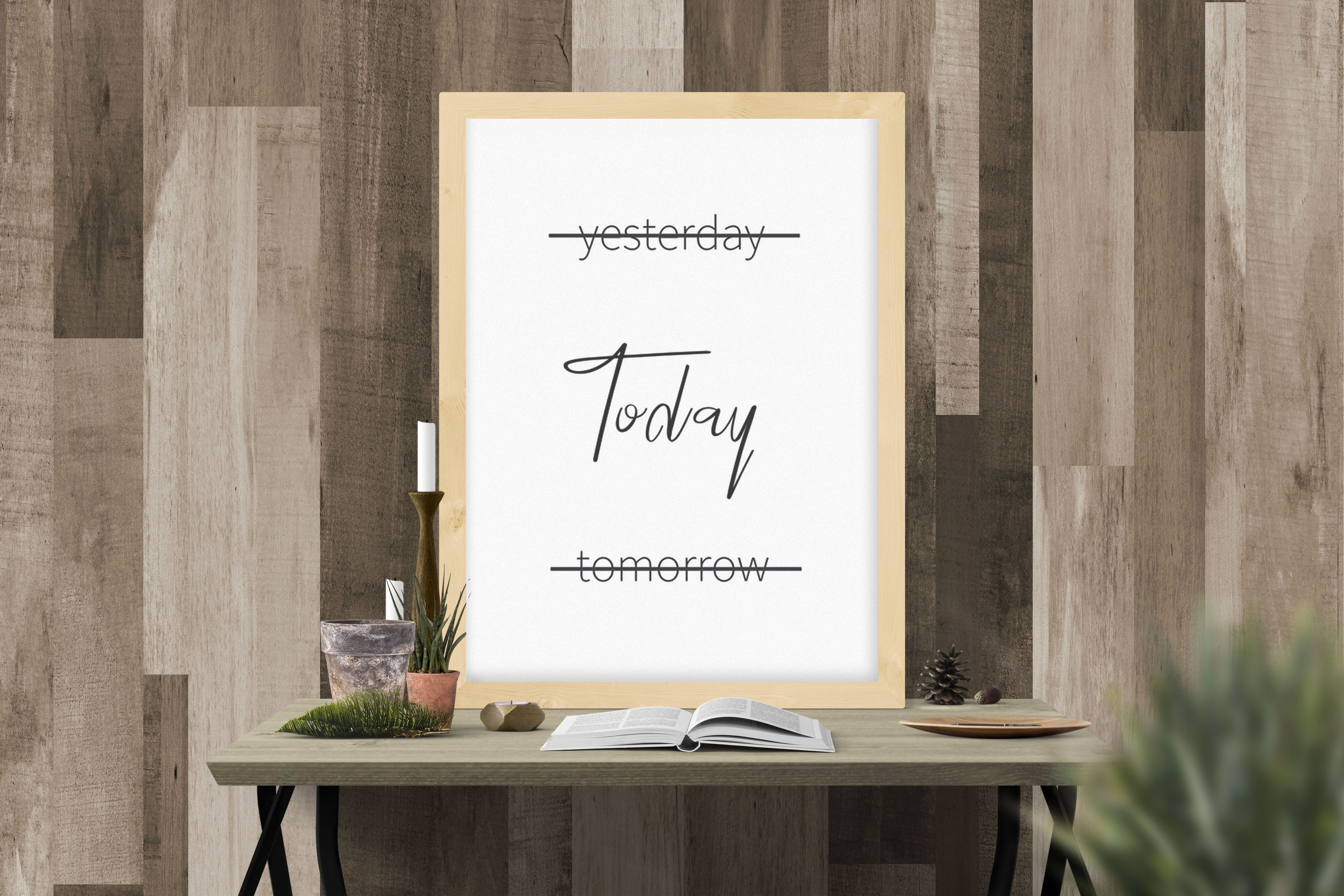 Not tomorrow but today printable motivational wall art