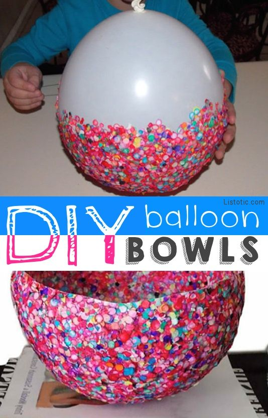 Balloon Bowls Easier Than It Looks 29 Creative Crafts For Kids That Adults Will Actually Enjoy Doing Too