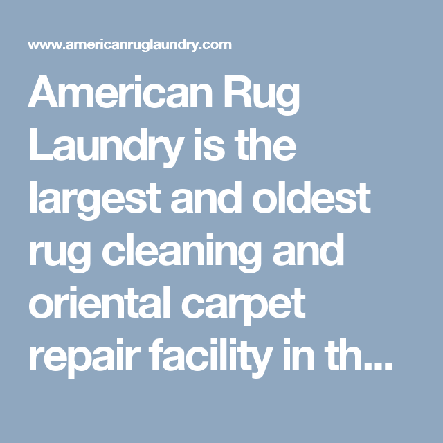 American Rug Laundry Is The Largest And Oldest Rug Cleaning And Oriental Carpet Repair Facility In The Upper Midwes Carpet Repair Rug Cleaning Oriental Carpets