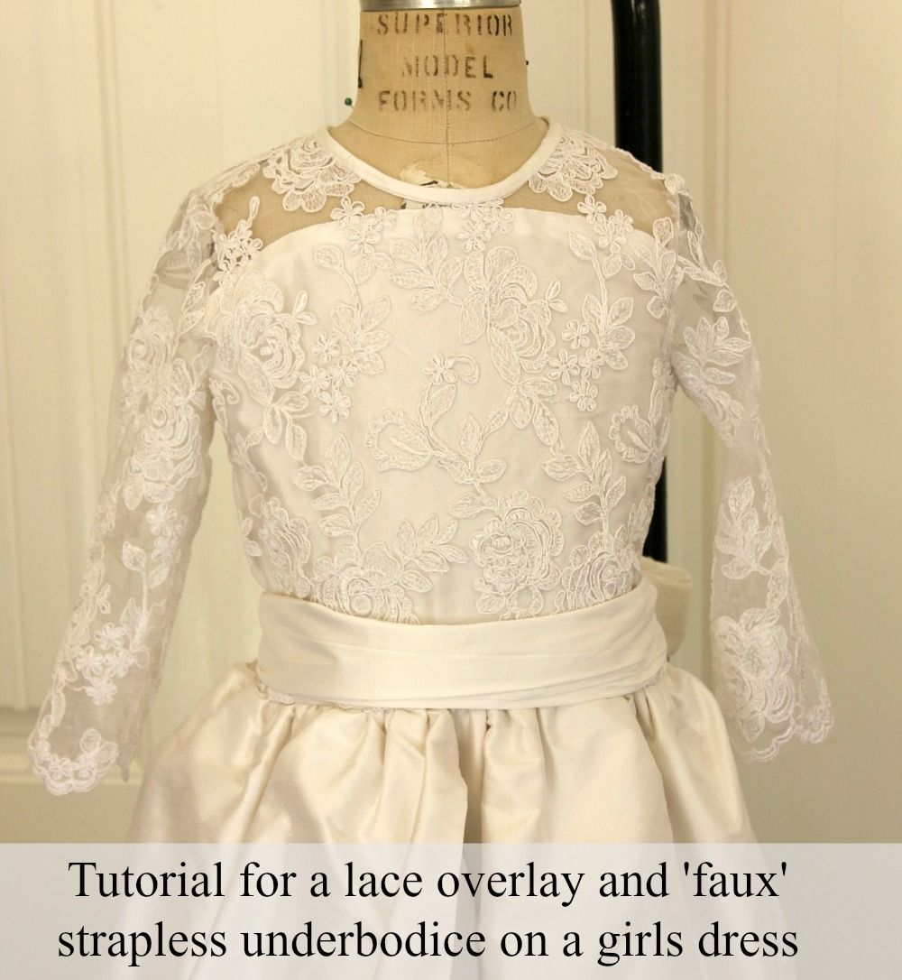 Sewing A Little Girls Lace Overlay Bodice Lace Dress Pattern Lace Dress Tutorial Lace Overlay Dress