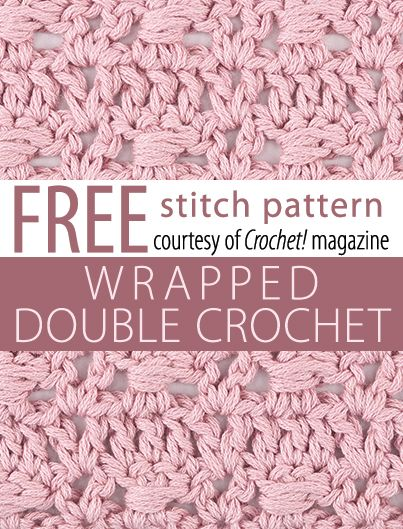 Wrapped Double Crochet Stitch Pattern From Crochet Magazine Download Here Http W Crochet Stitches Patterns Crochet Knit Stitches Crochet Stitches Tutorial