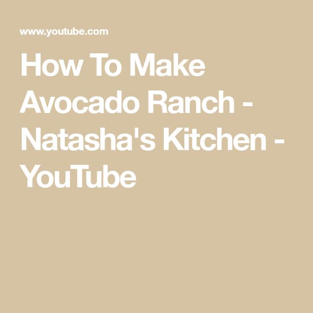 How To Make Avocado Ranch - Natasha's Kitchen - YouTube #avocadoranch How To Make Avocado Ranch - Natasha's Kitchen - YouTube #avocadoranch