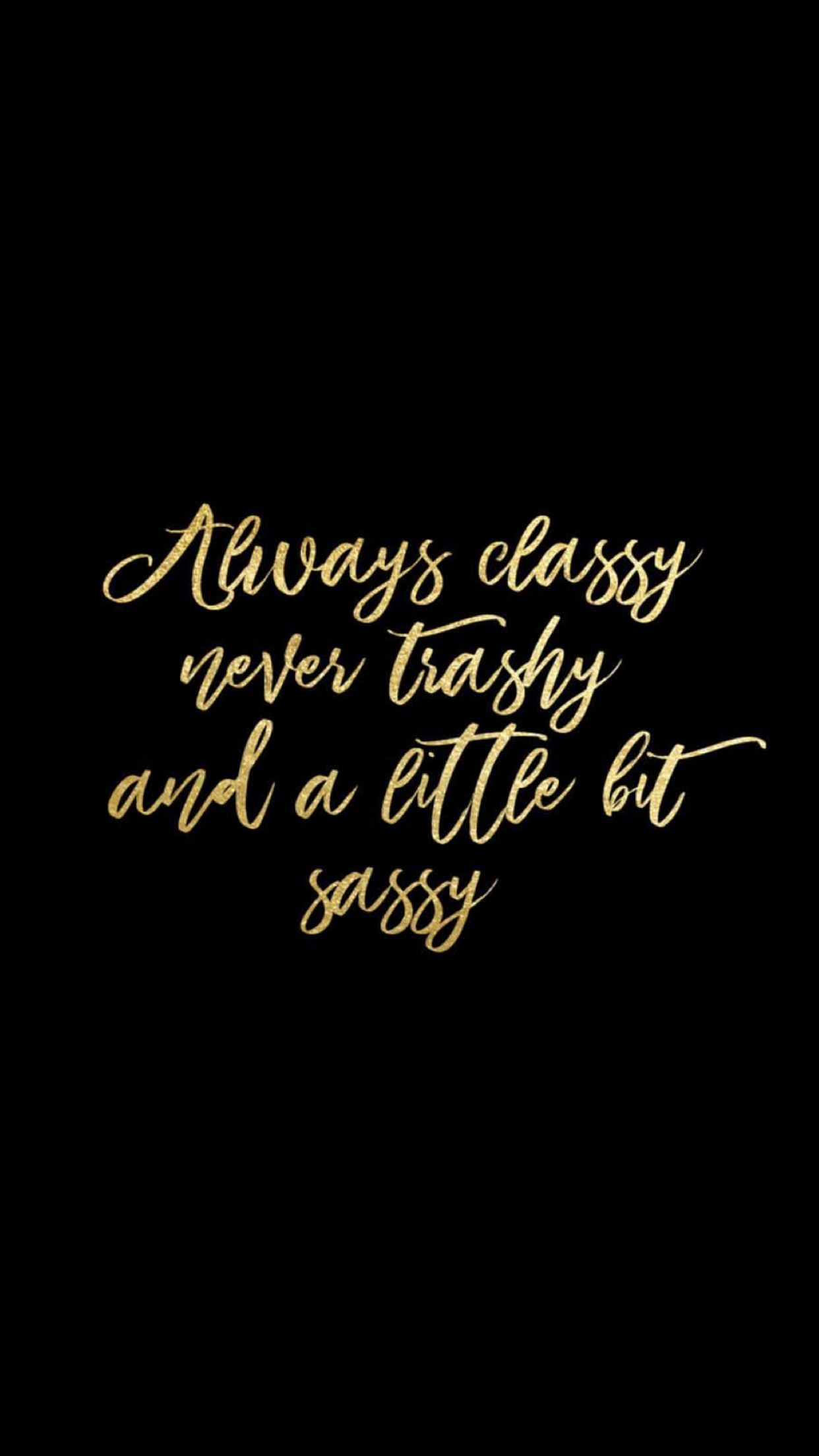 Sassy Classy Quotes Pinterest