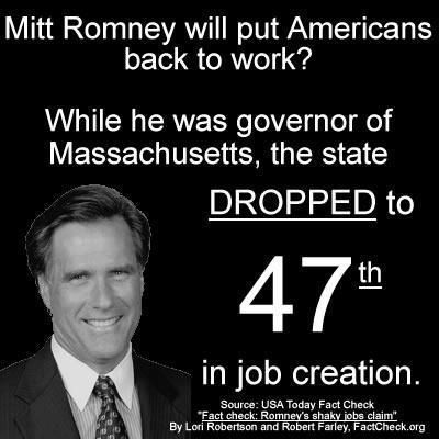 Romney couldn't create jobs as a businessman, he couldn't do it as governor, and he won't do it as president! Keep in mind he outsourced even state jobs.