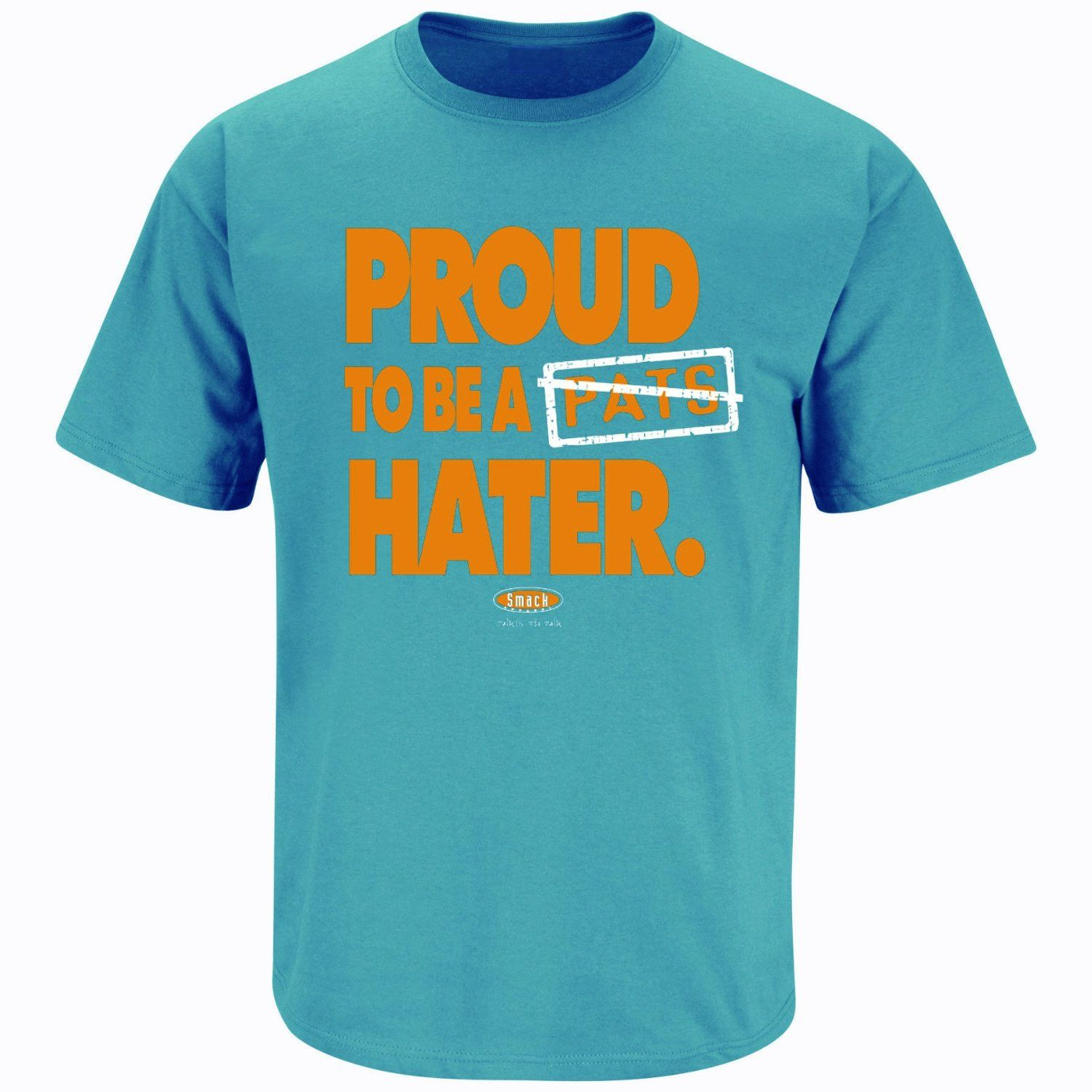 Miami Dolphins Fans. Proud To Be a Patriots Hater. T-Shirt - 1