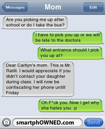 I used to worry about this with msgs to my daughter when she was in high school. Oops!