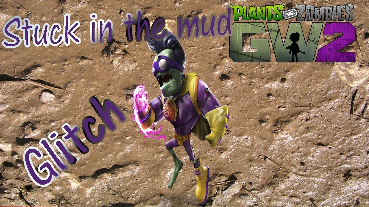 Plants vs zombies: Garden warfare 2 \'Stuck in the MUD\' glitch ...