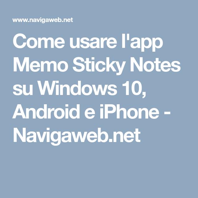Come usare l'app Memo Sticky Notes su Windows 10, Android