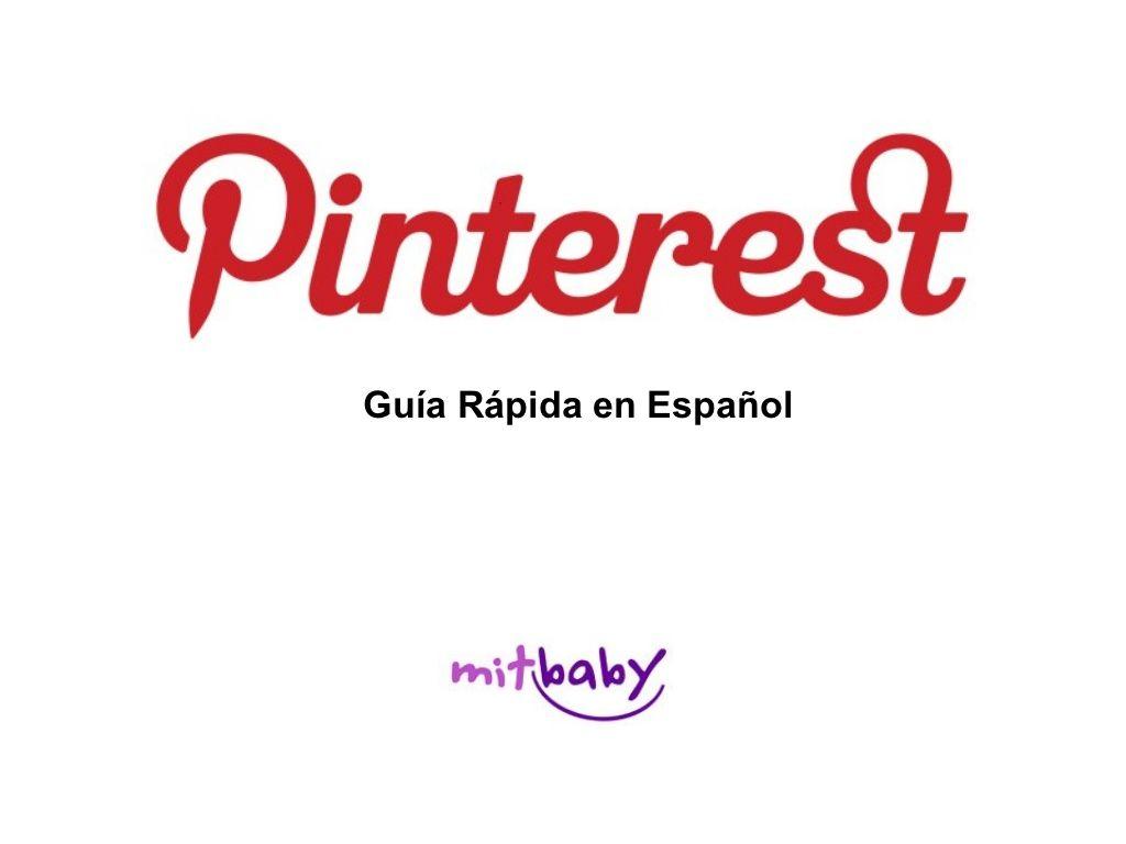guia-pinterest-en-espaol by mitbaby  via Slideshare