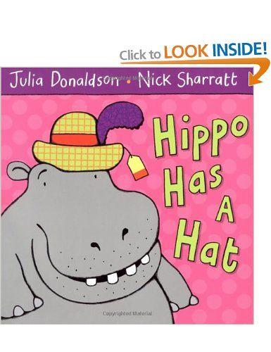 Hippo Has A Hat: Julia Donaldson