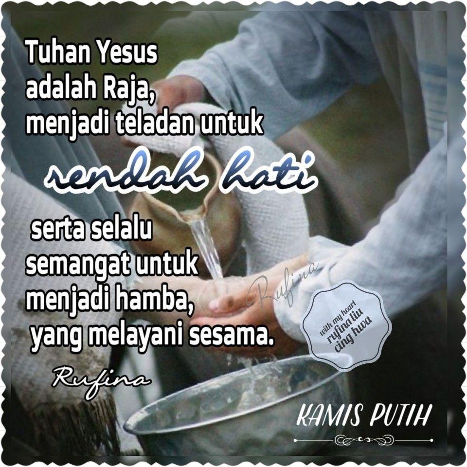 With My Heart Selamat Hari Kamis Putih Tym Yohanes 13 14 15 Tb Jadi Jikalau Aku Me Tuhan Yesus Kamis