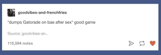 When you're being a good sport: | 19 Very Dirty Tumblr Posts About Sex Guaranteed To Make You Laugh