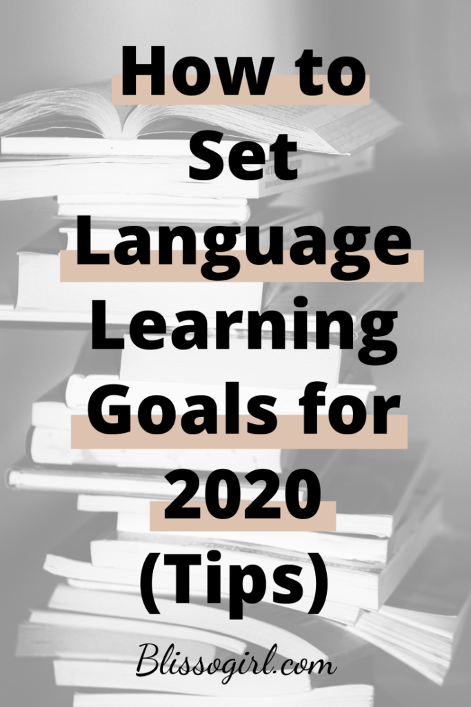 How to Set Language Learning Goals for 2020 Blissogirl