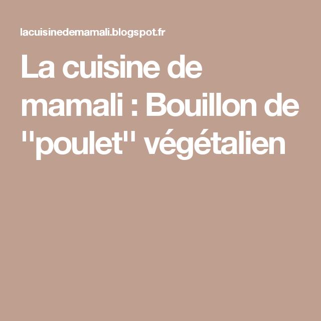 La cuisine de mamali : Bouillon de ''poulet'' végétalien