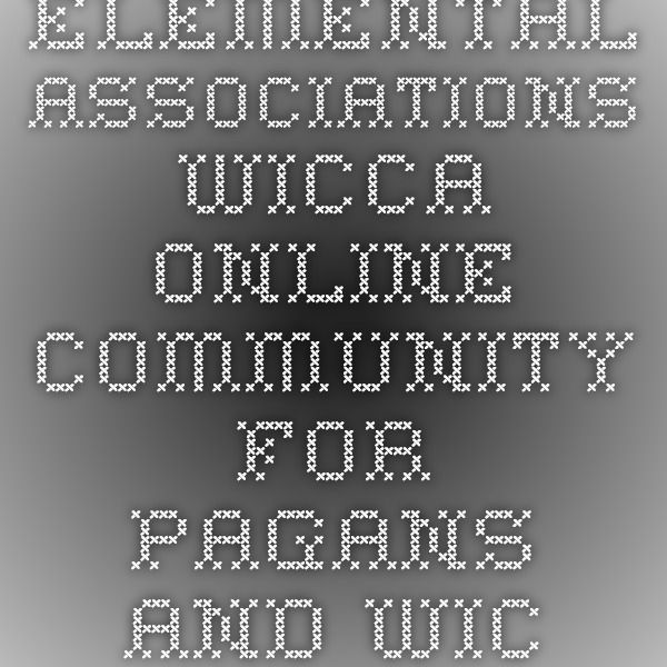 Elemental Associations - Wicca Online Community For Pagans and Wiccans