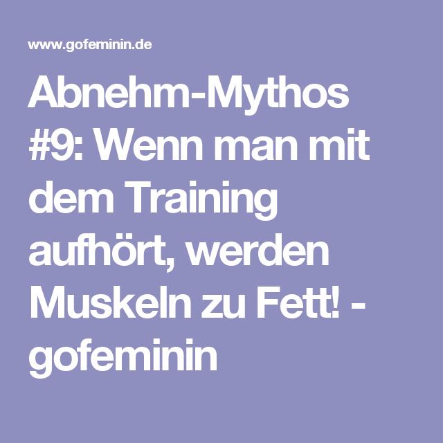 Abnehm-Mythos #9: Wenn man mit dem Training aufhört, werden Muskeln zu Fett! - gofeminin