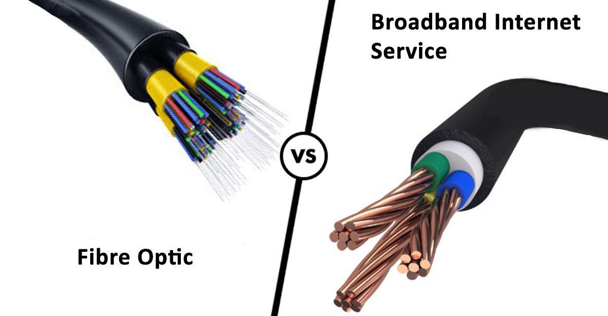 Fibre Optic V/S Broadband Services Fiber optic