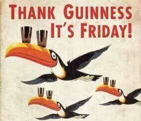 Thank Guinness it's Friday!