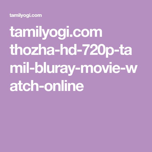 tamilyogi com thozha-hd-720p-tamil-bluray-movie-watch-online