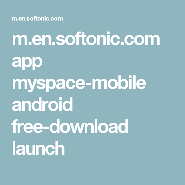 app myspacemobile android freedownload