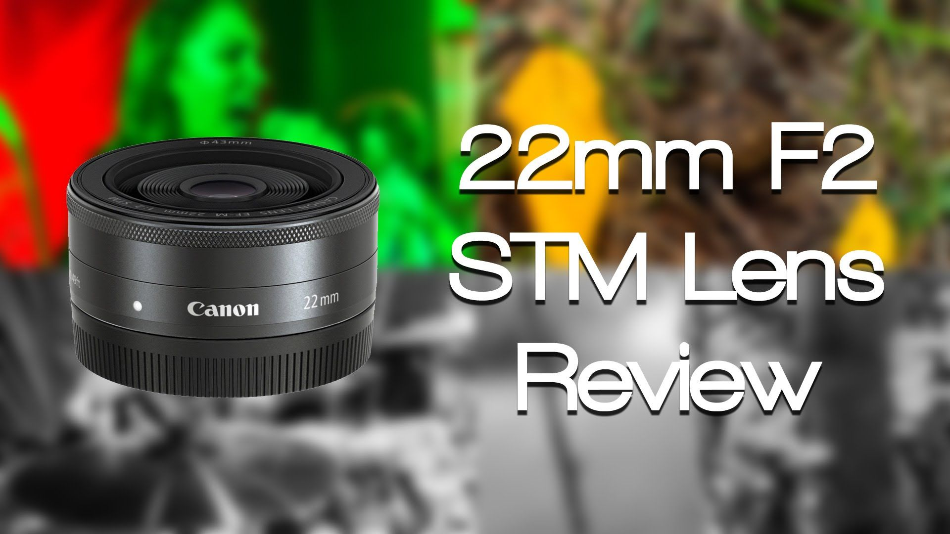Canon Ef M 22mm F2 Stm Lens Review W Samples Canon Ef Canon Camera Lenses Canon
