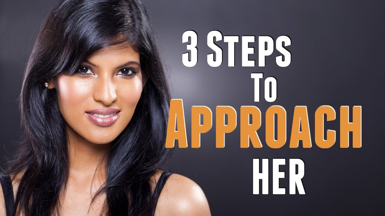 How to approach a girl in 3 steps common mistake most