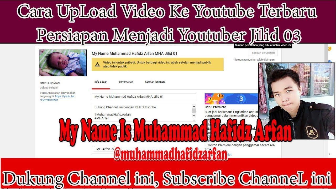 Cara Upload Video Ke Youtube Persiapan Menjadi Youtuber Pemula Sukses Ji Youtube Video Sarjana