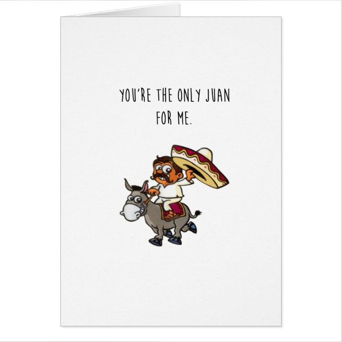 """Funny Greeting Card, """" You're The Only Juan For Me."""""""