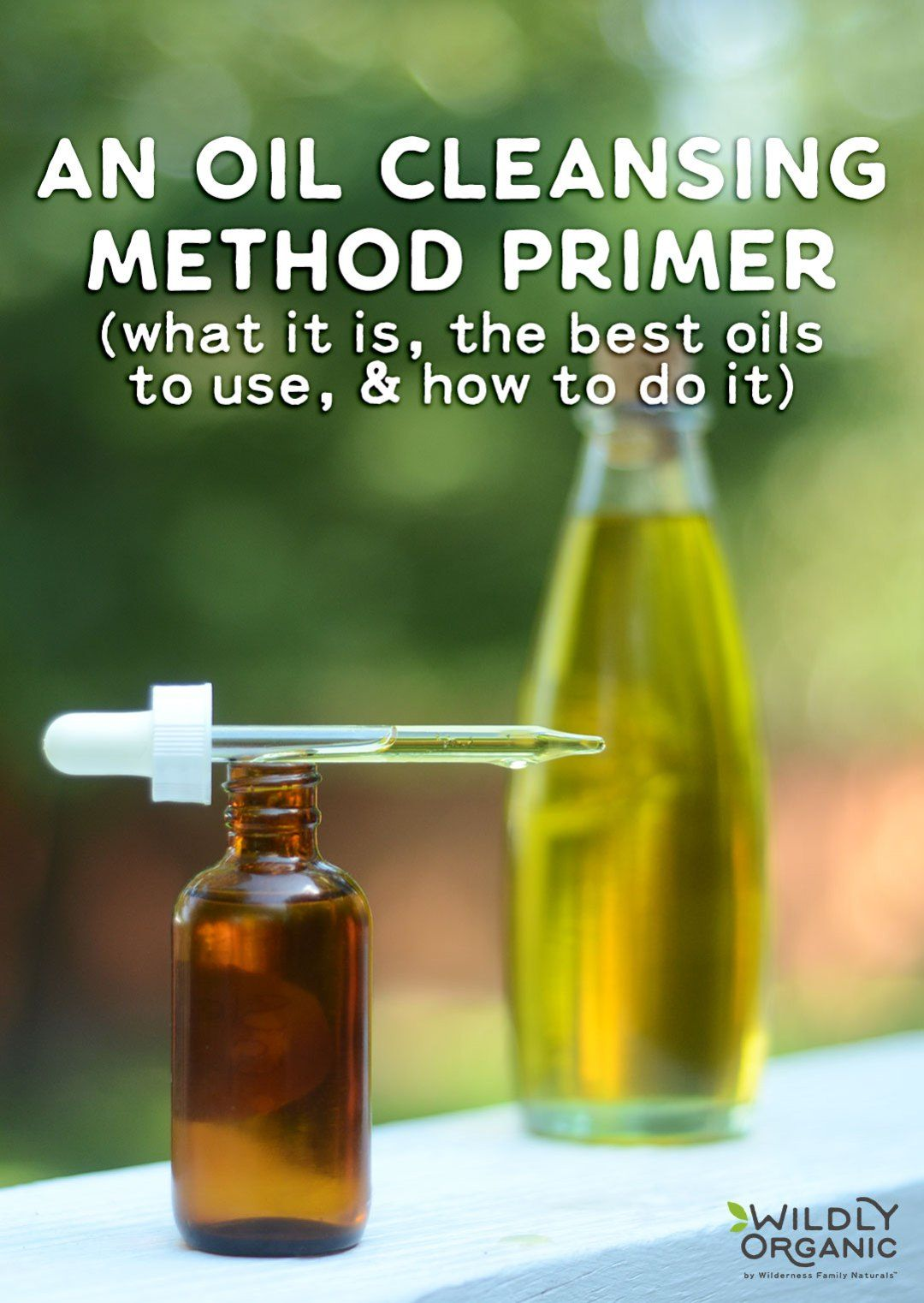 An Oil Cleansing Method Primer (what it is, the best oils
