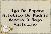 http://tecnoautos.com/wp-content/uploads/imagenes/tendencias/thumbs/liga-de-espana-atletico-de-madrid-vencio-a-rayo-vallecano.jpg Atletico de Madrid. Liga de Espana Atletico de Madrid vencio a Rayo Vallecano, Enlaces, Imágenes, Videos y Tweets - http://tecnoautos.com/actualidad/atletico-de-madrid-liga-de-espana-atletico-de-madrid-vencio-a-rayo-vallecano/