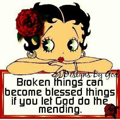 Broken things can become blessed things if you let God do the mending